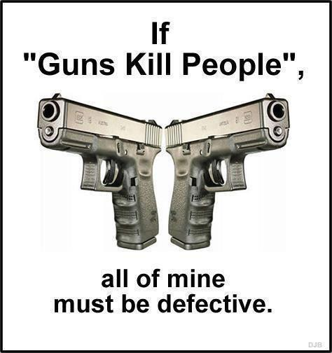 If Guns Kill People All of Mine Must be Defective --Common Sense Club
