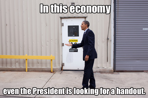 Obama Looking For A Handout